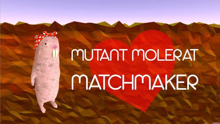 Mutant Molerat Matchmaker