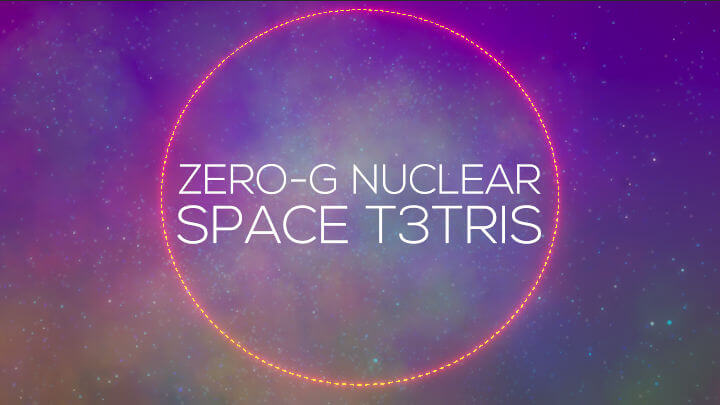 Zero-G Nuclear Space Tetris