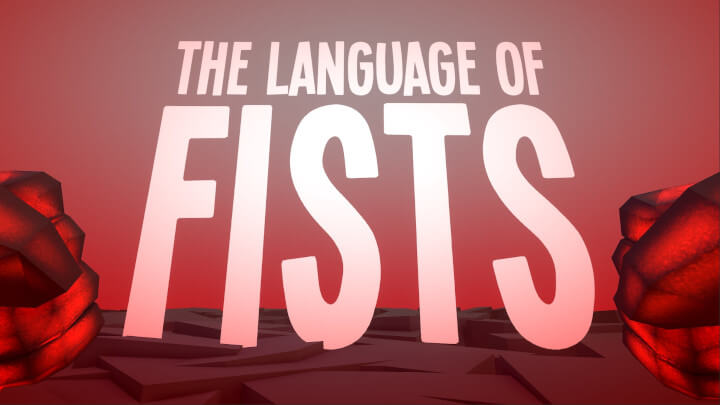 The Language of Fists VR