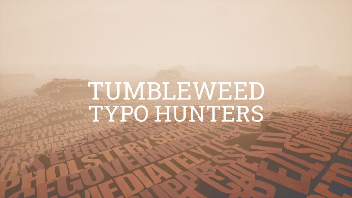 Tumbleweed Typo Hunters