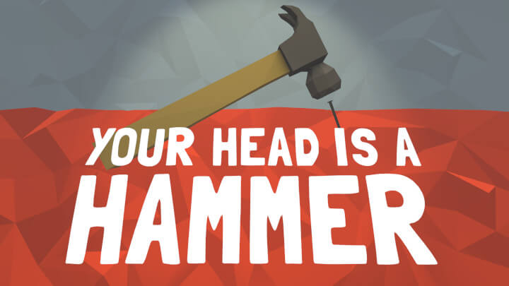 Your Head Is A Hammer
